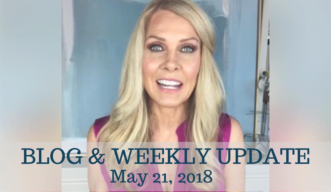 Blog & Weekly Update May 21, 2018