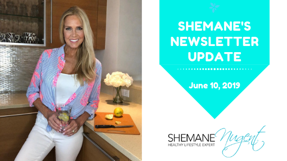 Shemane's Newsletter Update – June 10, 2019