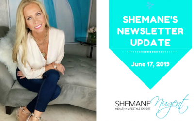 Shemane's Newsletter Update – June 17, 2019