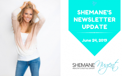 Shemane's Newsletter Update – June 24, 2019