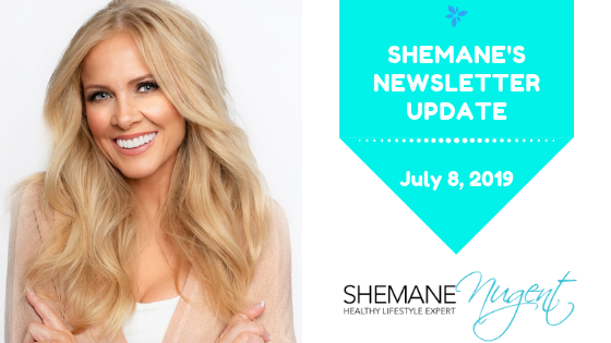 Shemane's Newsletter Update – July 8, 2019