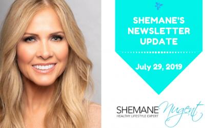 Shemane's Newsletter Update – July 29, 2019