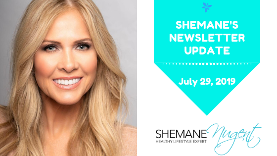 Shemane's Newsletter Update – July 29, 2019