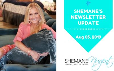 Shemane's Newsletter Update – August 5, 2019