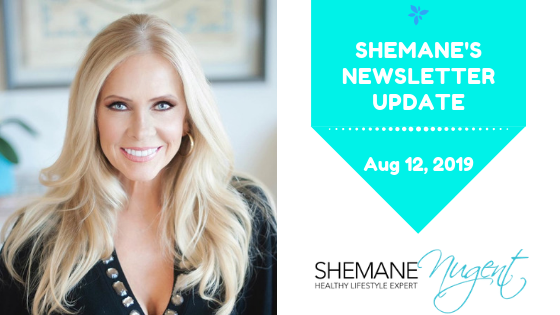 Shemane's Newsletter Update – August 12, 2019