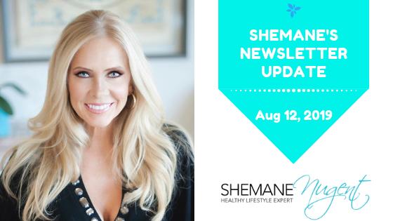 Shemane's Newsletter Update – August 12, 2019