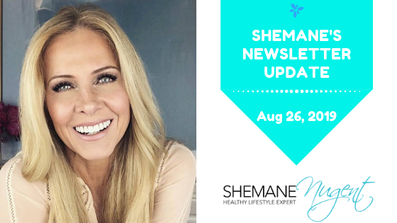 Shemane's Newsletter Update – August 26, 2019