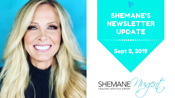 Shemane's Newsletter Update – September 2, 2019