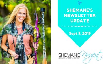 Shemane's Newsletter Update – September 9, 2019