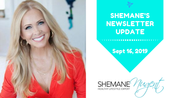 Shemane's Newsletter Update – September 16, 2019