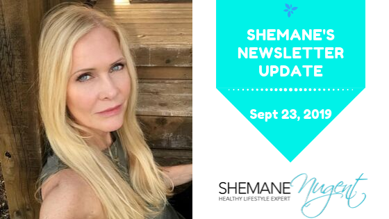 Shemane's Newsletter Update – September 23, 2019