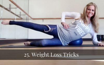 25. Weight Loss Tricks