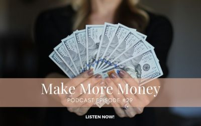 #29 – Make More Money