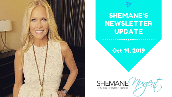 Shemane's Newsletter Update – October 14, 2019