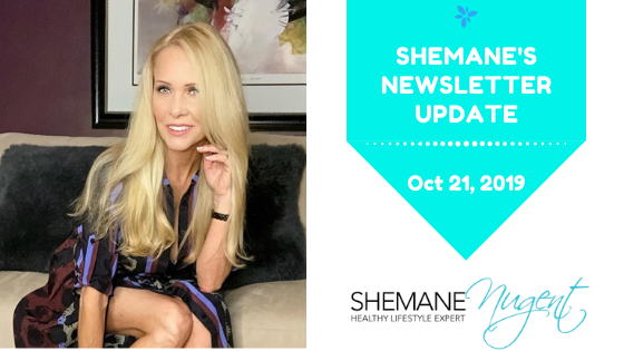 Shemane's Newsletter Update – October 21, 2019