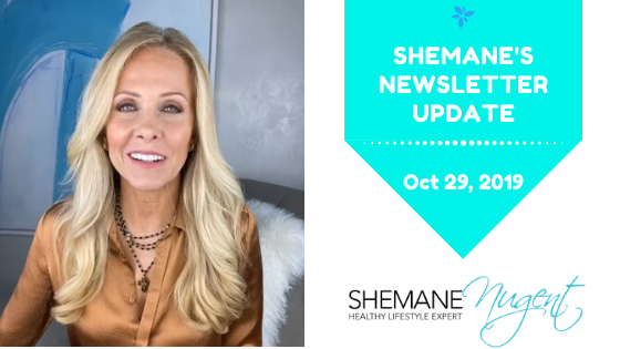Shemane's Newsletter Update – October 29, 2019