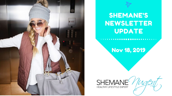 Shemane's Newsletter Update – November 18, 2019