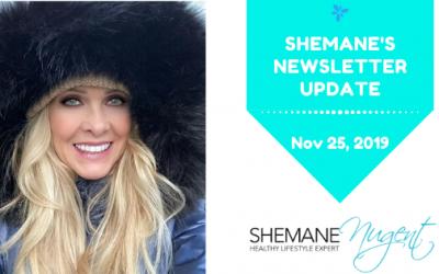 Shemane's Newsletter Update – November 25, 2019