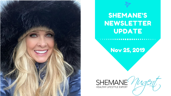 Shemane's Newsletter Update – November 25, 2019