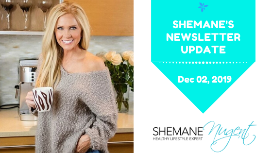 Shemane's Newsletter Update – December 2, 2019