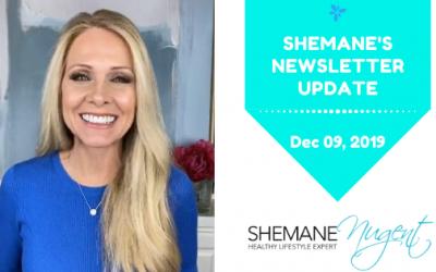 Shemane's Newsletter Update – December 9, 2019