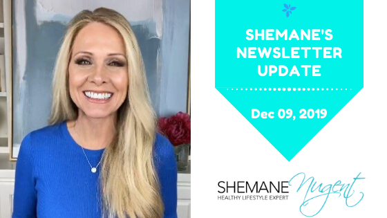 Shemane's Newsletter Update – December 9, 2019