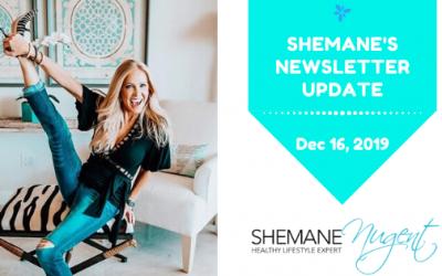 Shemane's Newsletter Update – December 16, 2019