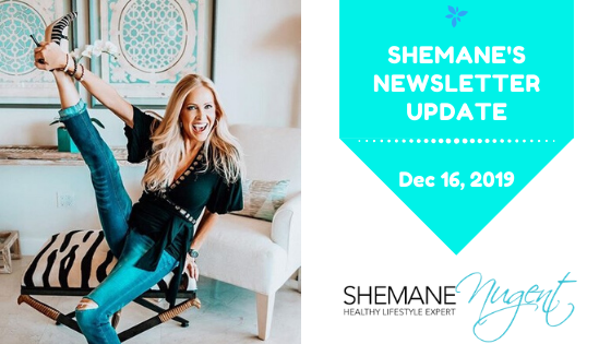 Shemane's Newsletter Update – December 16, 2019