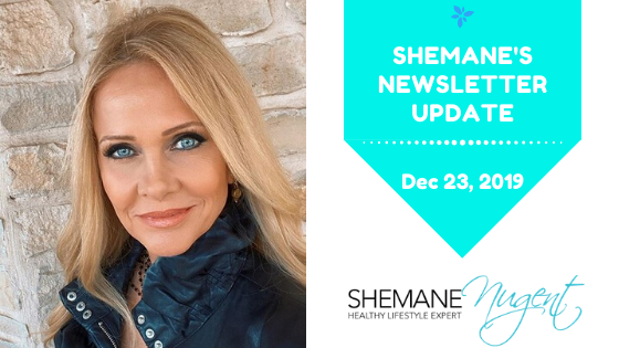 Shemane's Newsletter Update – December 23, 2019
