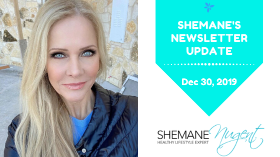Shemane's Newsletter Update – December 30, 2019