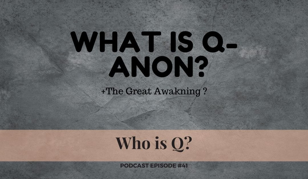 #41 – Who is Q?