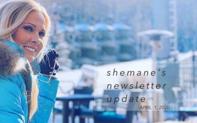 Shemane's Newsletter Update – April 1, 2020