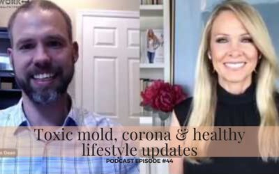 #44 – Toxic mold, corona & healthy lifestyle updates