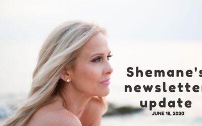 Shemane's Newsletter Update – June 18, 2020