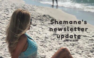 Shemane's Newsletter Update – June 10, 2020