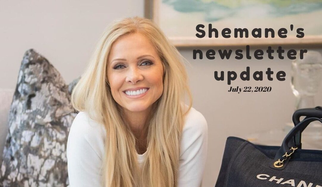 Shemane's Newsletter Update – July 22, 2020
