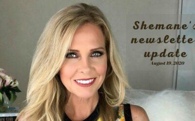Shemane's Newsletter Update – August 19, 2020