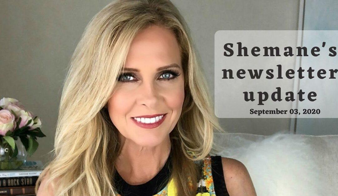 Shemane's Newsletter Update – September 03, 2020