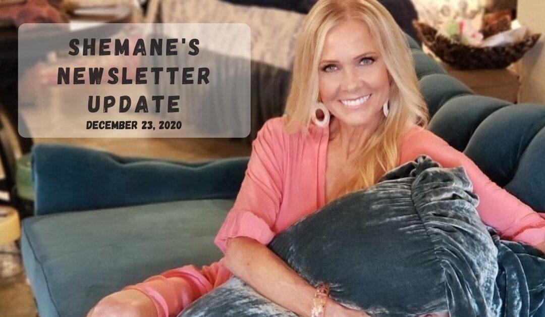 Shemane's Newsletter Update – December 23, 2020