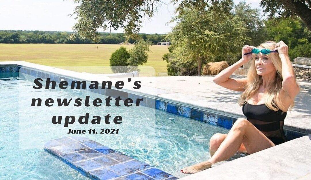 Shemane's Newsletter Update –June 11, 2021